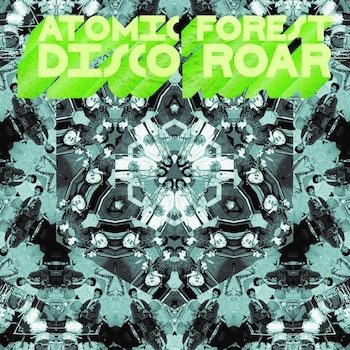 Atomic Forest: Disco Roar [LP]