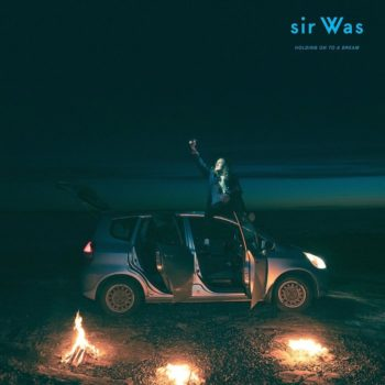 sir Was: Holding On To A Dream [CD]