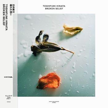 Toshfumi Hinata: Broken Belief [LP]