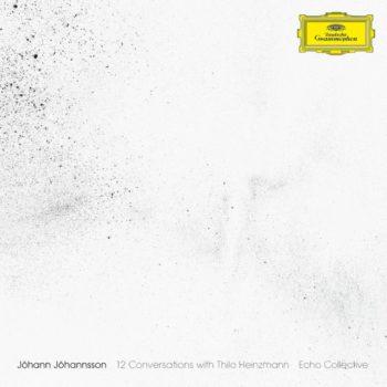 Echo Collective / Jóhann Jóhannsson: 12 Conversations with Thilo Heinzmann [CD]