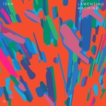 ISAN: Lamenting Machine [LP]