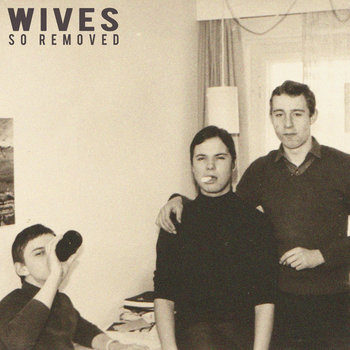 WIVES: So Removed [LP rouge]