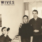 WIVES: So Removed [CD]