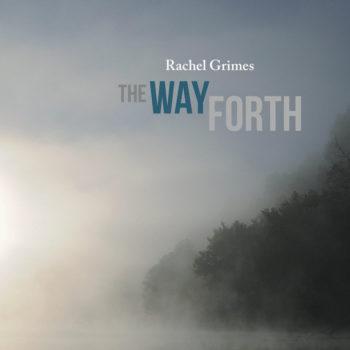 Grimes, Rachel: The Way Forth [LP]