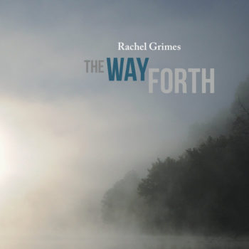 Grimes, Rachel: The Way Forth [CD]