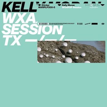 "Moran, Kelly: WXAXRXP Session [12""]"