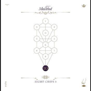 Secret Chiefs 3: The Book Beri'ah Vol. 10: Malkhut [CD]