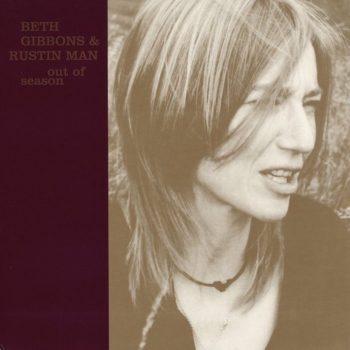 Gibbons & Rustin Man, Beth: Out Of Season [LP]