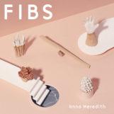 Meredith, Anna: Fibs [CD]