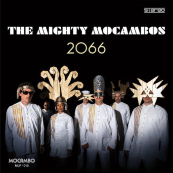 Mighty Mocambos: 2066 [CD]