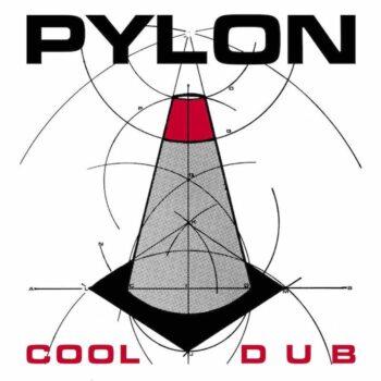 """Pylon: Cool / Dub [7"""" rouge]"""