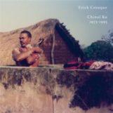 Cosaque, Erick: Chinal Ka 1973 - 1995 [CD]