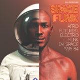 "variés: Space Funk – Afro Futurist Electro Funk in Space 1976-84 [2xLP+7""]"