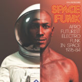 variés: Space Funk – Afro Futurist Electro Funk in Space 1976-84 [CD]