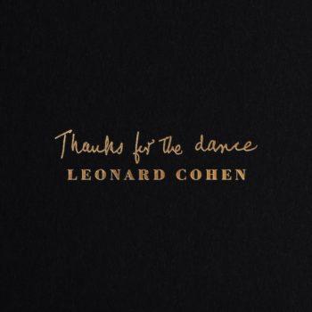Cohen, Leonard: Thanks For The Dance [LP]