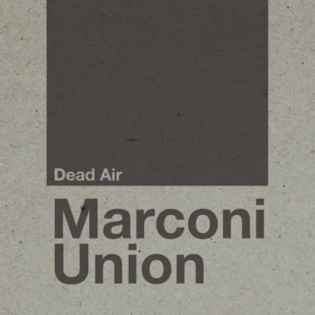 Marconi Union: Dead Air [CD]