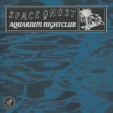 Space Ghost: Aquarium Nightclub [LP]