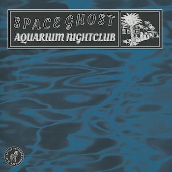 Space Ghost: Aquarium Nightclub [LP]
