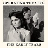 Operating Theatre: The Early Years [2xCD]