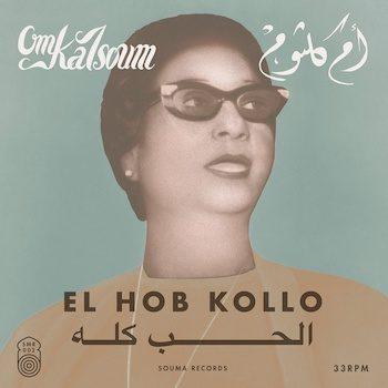 Kalsoum, Om: El Hob Kollo [LP]