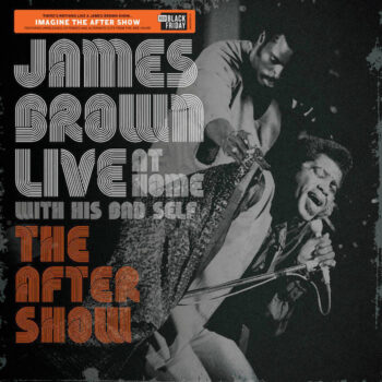 Brown, James: Live at Home With His Bad Self: The After Show [LP]