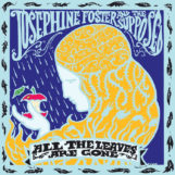 Foster & The Suppos, Josephine: All Leaves Are Gone [CD]