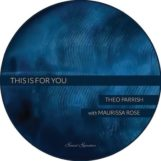 "Parrish & Maurissa Rose, Theo: This Is For You [12""]"