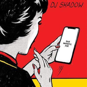 DJ Shadow: Our Pathetic Age [2xLP]