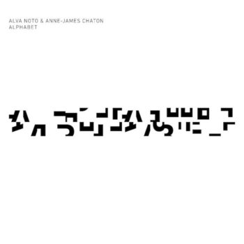 Alva Noto & Anne-James Chaton: Alphabet [CD]