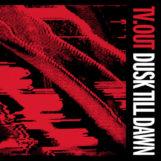 "TV.Out: Dusk Till Dawn [12""]"