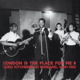 variés: London Is The Place For Me 8: Lord Kitchener In England, 1948-1962 [2xLP]