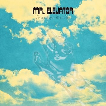 Mr. Elevator: Goodbye, Blue Sky [CD]