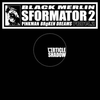 "Black Merlin: SFORMATOR 2 [12""]"