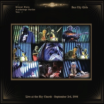 Sun City Girls: Live at the Sky Church - September 3rd, 2004 [LP+DVD]
