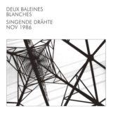 Deux Baleines Blanches: Singende Drahte [CD]