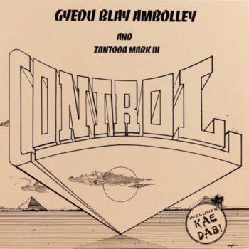 Ambolley & Zantoda Mark III, Gyedu-Blay: Control [CD]