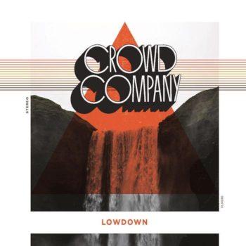 Crowd Company: Lowdown [CD]
