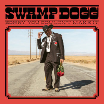 Swamp Dogg: Sorry You Couldn't Make It [CD]