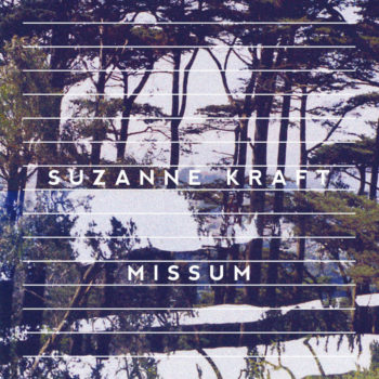 """Suzanne Kraft: Missum [12""""]"""