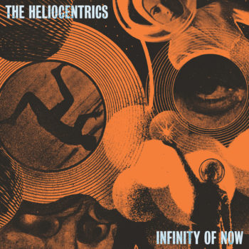 Heliocentrics, The: Infinity Of Now [CD]