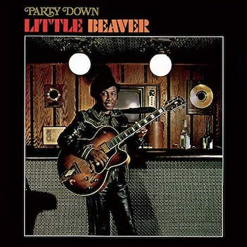 Little Beaver: Party Down [LP doré]