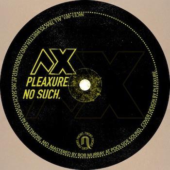"""Pleaxure: No Such - incl. remix par Anthony Naples [12""""]"""