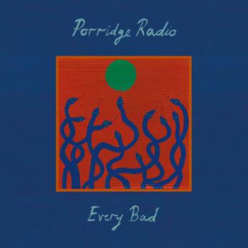 Porridge Radio: Every Bad [LP bleu]