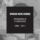 African Head Charge: Drumming Is A Language 1990-2011 [5xCD]