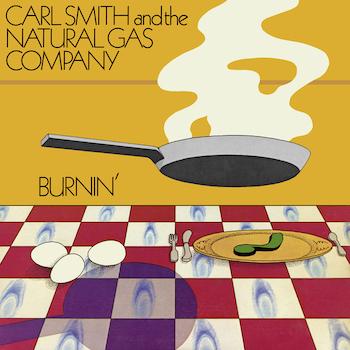 Smith & The Natural Gas Company, Carl: Burnin' [CD]