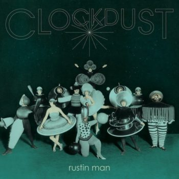 Rustin Man: Clockdust [LP]
