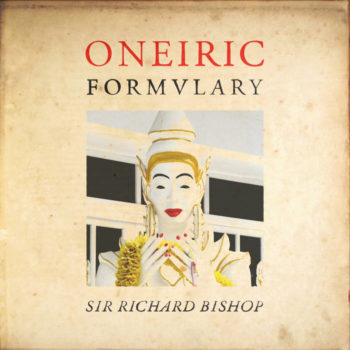 Bishop, Sir Richard: Oneiric Formulary [CD]