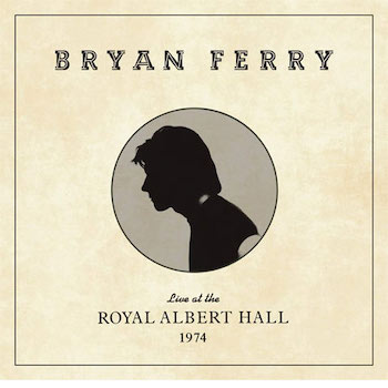 Ferry, Bryan: Live at the Royal Albert Hall 1974 [CD]