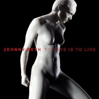 Beth, Jehnny: To Love Is to Live [CD]