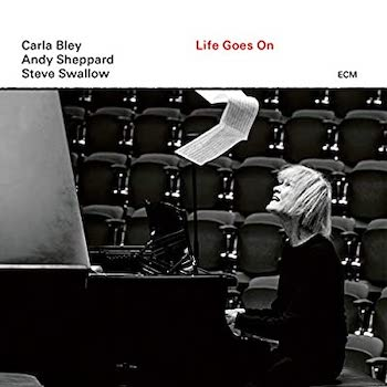 Bley, Steve Swallow & Andy Sheppard, Carla: Life Goes On [CD]